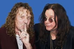 Ozzy Osbourne and Robert Plant.