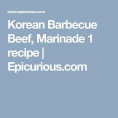Korean Barbecue Beef, Marinade 1 recipe   Epicurious.com