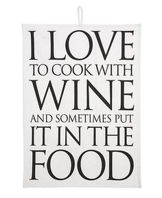 Fairmont - Quips & Quotes Tea Towel - I Love to Cook with Wine