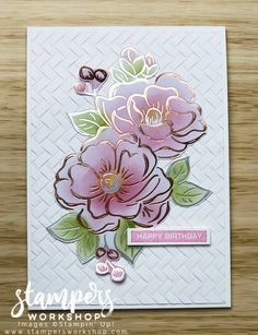 Happy Birthday (Flowering Foils / Label Me Bold) - Stampers Workshop Hi everyone, the Flowering Foils Specialty Designer Series Paper is one of my favourite items from Sale-A-Bration. I've made quite a few cards using just the large floral image sheet… Stampin Up, Poppy Cards, Foil Paper, Stamping Up Cards, Mothers Day Cards, Happy Birthday Cards, Birthday Greetings, Sympathy Cards, Flower Cards