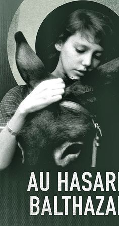 """""""Au Hasard Balthazar"""" by Robert Bresson The Best Films, Great Movies, Anne Wiazemsky, Au Hasard Balthazar, Robert Bresson, Famous Directors, Way Of The Dragon, Freedom Of The Press, Roman Polanski"""