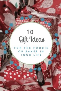 10 gift ideas for the foodie or baker in your life
