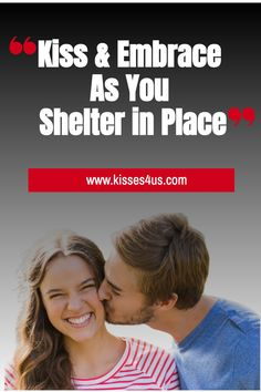 As we shelter in place and quarantine more at home we need to make sure to Kiss Flirty Quotes, Couple Quotes, Shelter, Kiss, Relationship, Romantic, Places, Funny, Lugares