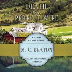 Amazon.com: Death of a Perfect Wife: A Hamish Macbeth Mystery, Book 4 (Audible Audio Edition): M. C. Beaton, Shaun Grindell, Inc. Blackstone Audio: Books 01/16