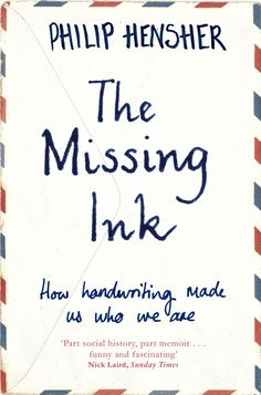The Missing Ink : The Lost Art of Handwriting by Philip Hensher Letter Writer, Lost Art, Memoirs, Handwriting, Author, Lettering, Ink, Reading, Books