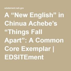 "A ""New English"" in Chinua Achebe's ""Things Fall Apart"": A Common Core Exemplar 