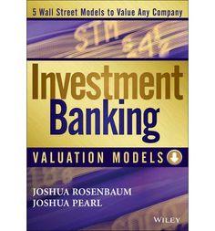 Investment banking : valuation models / Joshua Rosenbaum, Joshua Pearl. 2nd ed. CD-ROM (2013)