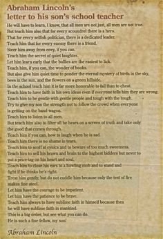 Letter from Lincoln to son's teacher about the values that mattered to him. My Children Quotes, Quotes For Kids, Great Quotes, Quotes To Live By, Inspirational Quotes, Respect Quotes, Son Quotes, Life Quotes, Well Said Quotes