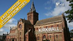 Easy Strategic Lessons from Cities: Kirkwall, Orkney Islands with Wolfga...