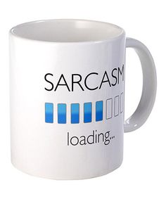 Take a look at this 'Sarcasm Loading' Mug by CafePress on #zulily today!