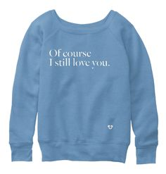 Of course I still love you.SupportI HEART LUXE with this limited edition Iain Banks inspired tee!And of course, I still love you if you don't buy it. ;)