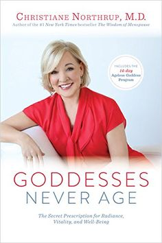 Goddesses Never Age: The Secret Prescription for Radiance, Vitality, and Well-Being by Christiane Northrup M.D. http://www.amazon.com/dp/1401945163/ref=cm_sw_r_pi_dp_37G8ub030EJP6