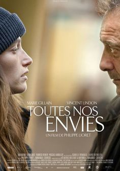 Toutes nos envies (All Our Desires), 2011 - Philippe Lioret