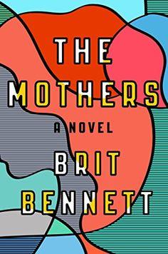The Mothers: A Novel by [Bennett, Brit]