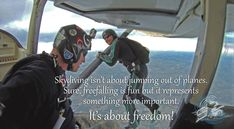 Skydiving isn't about jumping out of planes. Sure, freefalling is fun but it represents something more important. It's about #freedom.  #inspirationalquotes