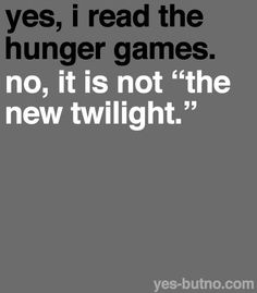 #hunger games                                                               #the hunger games                                                               #twilight