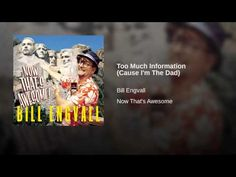 Too much information- Bill Engvall