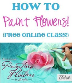 How to Paint Flowers! {FREE online class!} - tips and tricks for painting beautiful flowers in acrylic!