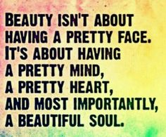 A beautiful soul is priceless
