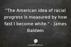 James baldwin racial progress become white