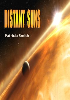 Distant Suns by Patricia Smith. Heart-Wrenching Apocalyptic Thriller.. $0.99 http://www.ebooksoda.com/ebook-deals/distant-suns-by-patricia-smith