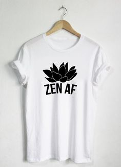 ZEN AF SHIRT  Available in unisex shirt sizes OR ladies shirt sizes.  **************************************************************************  All tees are handmade in my studio in Los Angeles, California, USA. Please refer to image pictures in listing for size and color charts. Tees are made with preshrunk 100% combed ringspun cotton (heather grey comes in a cotton/poly blend), are super soft, & design is high end vinyl heat pressed. Tees can withstand many washes in all wash tem...