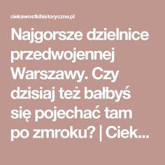 Najgorsze dzielnice przedwojennej Warszawy. Czy dzisiaj też bałbyś się pojechać tam po zmroku? | CiekawostkiHistoryczne.pl | Najpopularniejszy magazyn o historii w Polsce - Strona 3