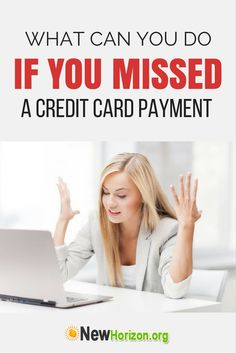 What Can You Do If You Missed A Credit Card Payment