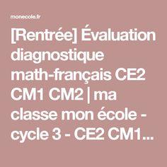 [Rentrée] Évaluation diagnostique math-français CE2 CM1 CM2 | ma classe mon école - cycle 3 - CE2 CM1 CM2 - Orphys