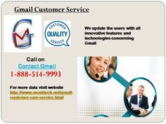 Our Gmail customer service team can be accessed by dialing 1-888-514-9993 and where you will be connected to our team in no time and get the assistance from the experts:- Are you encountering Gmail sign in issues? Remote support is available for you. Our experts will assist you via chat sessions. For more data visit website http://www.monktech.net/gmail-customer-care-service.html