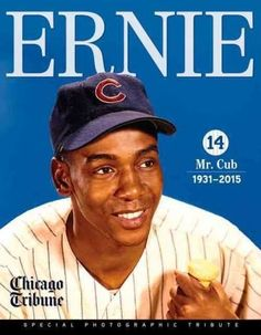 A tribute to Ernie Banks, regarded by some as one of the greatest baseball players of all time Chicago will never forget Ernie Bankss ever-present smile and trademark, Lets play two. The Cubs beloved