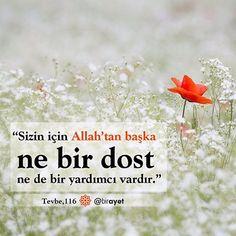 """""""Sizin için Allah'tan başka ne bir dost ne de bir yardımcı vardır."""" Tevbe│116. #birayet Allah Islam, Deen, Lilac, Quotes, Allah"""