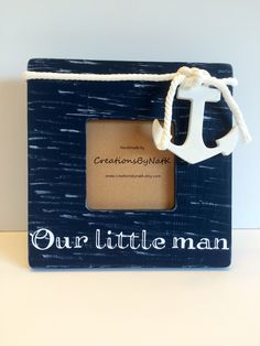 Our Little Man Nautical Nursery Frame, Ultrasound Sonogram Photo Frame, Baby Boy Nursery Decor by CreationsByNatK on Etsy https://www.etsy.com/listing/247307991/our-little-man-nautical-nursery-frame