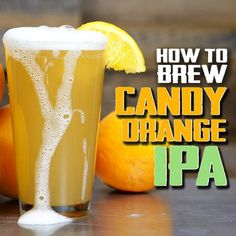 How to Brew Candy Orange IPA Beer The Effective Pictures We Offer You About Brewing equipment A qual Beer Brewing Kits, Brewing Recipes, Homebrew Recipes, Beer Recipes, Beer Brewery, Ipa Recipe, Home Brewing Equipment, How To Make Beer, How To Brew Beer