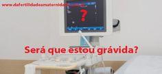 Dúvida Respondida: Posso ver se estou grávida pelo exame de ultrassom?! - Da Fertilidade à Maternidade!