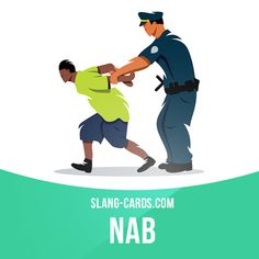 """""""Nab"""" means to catch someone doing something wrong. Example: Some kids were nabbed while stealing sweets from the store. Slang English, English Grammar Rules, English Idioms, English Phrases, Learn English Words, English Lessons, English Language, English Teaching Materials, Teaching English"""