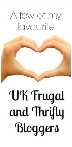 A few of my favourite uk frugal and thrifty bloggers.  These blogs inspire me on a daily basis!