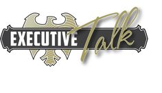 Executive Talk is your key to business tips and information...