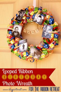 I Dig Pinterest: Looped Ribbon Birthday Photo Wreath