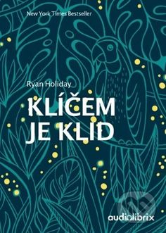 Kniha: Klíčem je klid (Ryan Holiday). Nakupujte knihy online vo vašom obľúbenom kníhkupectve Martinus! Anne Frank, John Green, Churchill, New York Times, Best Sellers, Roman, Calm, Holiday, Author