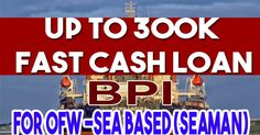 Good news for our Filipino brothers and sister who are working abroad (SEAMAN) Sea Based. BPI (Bank of the Philippine Islands) with affordab. Fast Loans, Fast Cash, Good News, Sea, The Ocean, Ocean