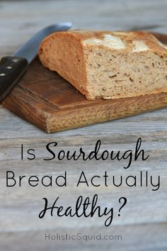 A comparison of four types of bread.... on blood sugar levels found that white sourdough had the least rise in blood sugar and insulin levels of participants. Not only that, but those who had white sourdough bread for breakfast continued to have low blood sugar levels even after lunch.