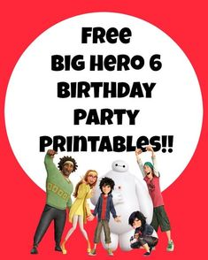 big hero 6 free birthday party printables