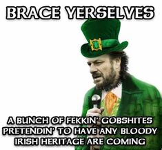 Couldn't resist. Join us for our fab Paddy's Day event on Thursday hosted by the awesome PinUp team! We'll be clinging on to any Irish heritage and drinking Baby Guinness shots for by lolalomcr Funny Irish Memes, Funny Memes, Hilarious, Jokes, Funny Quotes, St Patricks Day Meme, Happy St Patricks Day, Saint Patricks, Irish People