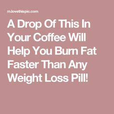 A Drop Of This In Your Coffee Will Help You Burn Fat Faster Than Any Weight Loss Pill!