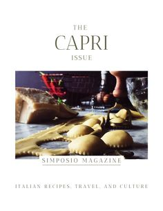 Capri cheese ravioli. Get the Capri issue of Simposio, an Italian magazine,  and travel to Italy through pictures, stories, legends, culture, and recipes.