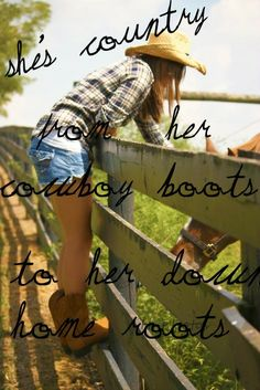 She's country from her cowboy boots to her down home roots. -Jason Aldean
