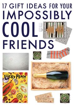 17 Gift Ideas For Your Impossibly Cool Friends