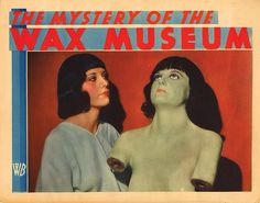 Lobby Card from the film Mystery Of The Wax Museum