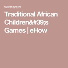 Traditional African Children's Games | eHow